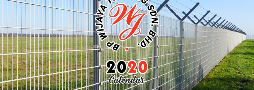 BP Wijaya Calendar 2020 Security Fence Manufacturer Malaysia We wholesale kinds of security fence and accessories A comfort environment for you and your loved ones A00